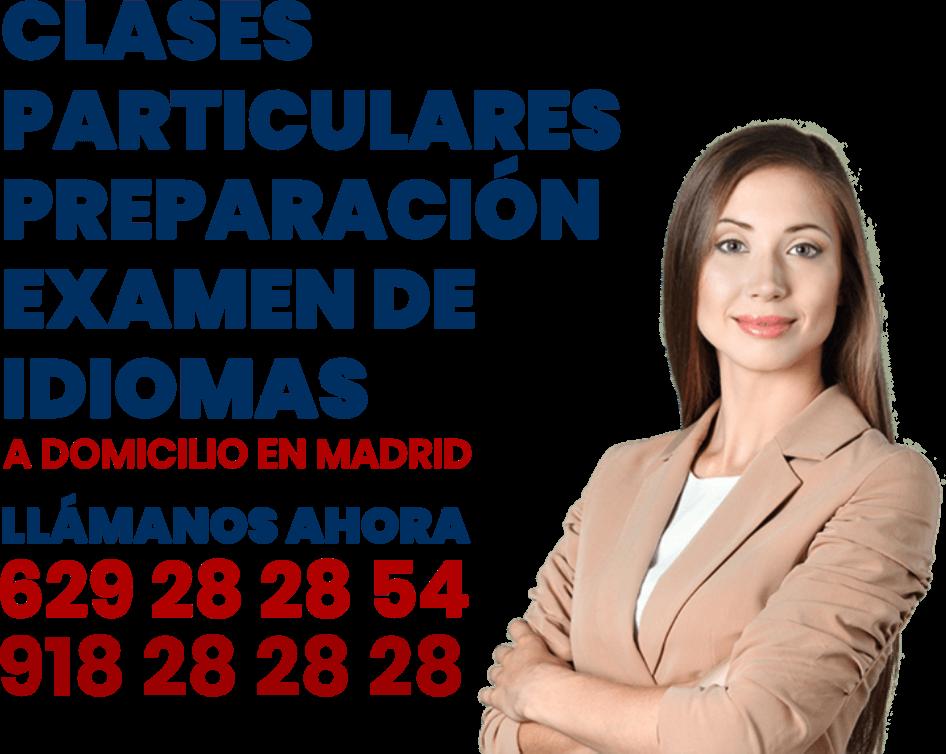 clases particulares preparaciones examen idiomas en Madrid